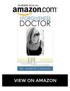 The Forgiveness Doctor By Dr. Annette Cargioli