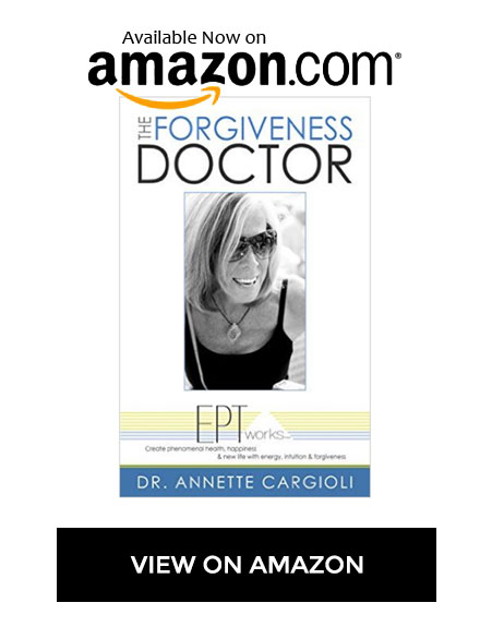 The Forgiveness Doctor by Dr Annette Cargioli